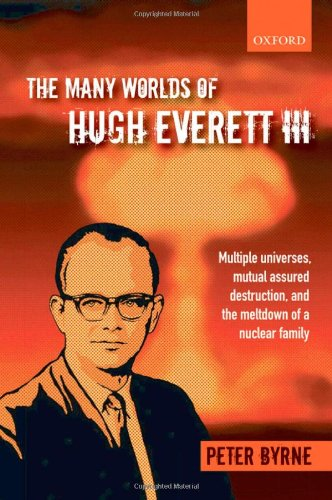 9780199552276: The Many Worlds of Hugh Everett III: Multiple Universes, Mutual Assured Destruction, and the Meltdown of a Nuclear Family