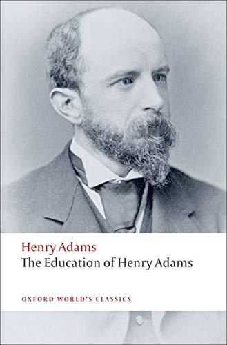 9780199552368: Oxford World's Classics: The Education of Henry Adams (World Classics)