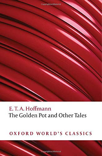 9780199552474: The Golden Pot and Other Tales: A New Translation by Ritchie Robertson (Oxford World's Classics)