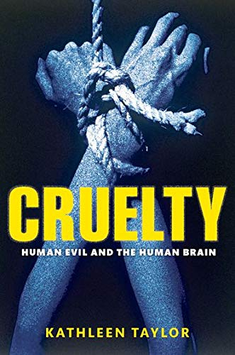 9780199552627: Cruelty: Human evil and the human brain