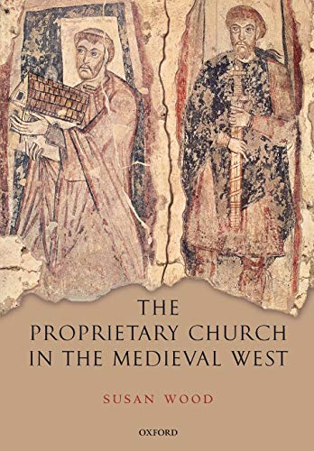 9780199552634: The Proprietary Church in the Medieval West