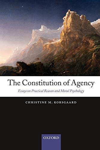 The Constitution of Agency. Essays on Practical Reason and Moral Psychology.: KORSGAARD, C. M.,