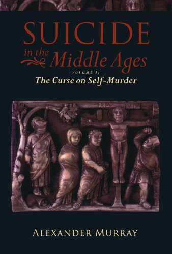 9780199553181: Suicide in the Middle Ages: Volume 2: The Curse on Self-Murder