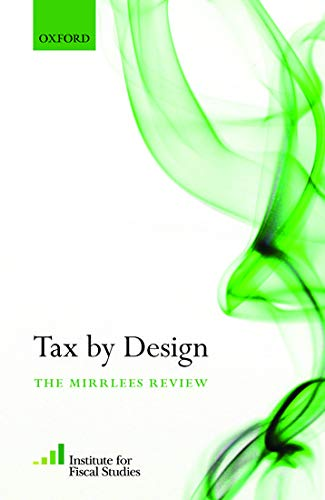 9780199553747: Tax By Design: The Mirrlees Review