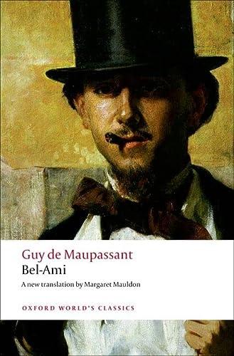 Guy de Maupassant Bel-Ami Oxford World's Classics