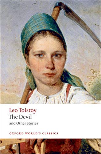 The Devil and Other Stories (Oxford World's: Leo Tolstoy; Editor-Richard