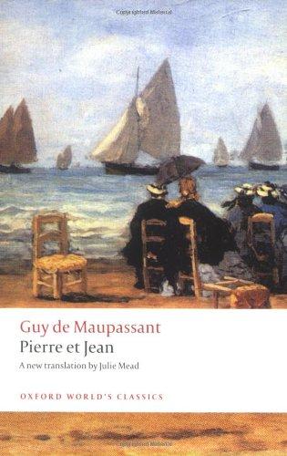 Pierre et Jean (Oxford World's Classics): de Maupassant, Guy, Lethbridge, Robert