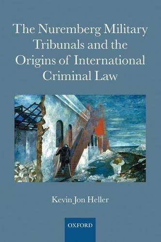 9780199554317: The Nuremberg Military Tribunals and the Origins of International Criminal Law