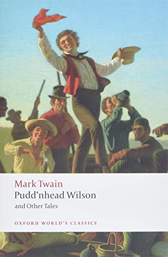 9780199554713: Pudd'nhead Wilson: Those Extraordinary Twins, The Man that Corrupted Hadleyburg (Oxford World's Classics)