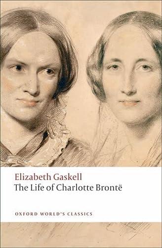 9780199554768: Oxford World's Classics: The Life of Charlotte Bronte (World Classics)