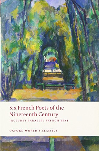 9780199554782: Six Nineteenth Century French Poets: With Parallel French Text (Oxford World's Classics)