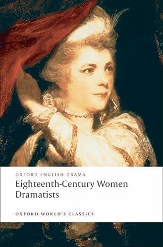 9780199554812: Eighteenth-Century Women Dramatists (Oxford World's Classics)