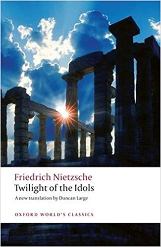 Twilight of the Idols.: NIETZSCHE, F.,