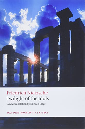 9780199554966: Twilight of the Idols: or How to Philosophize with a Hammer (Oxford World's Classics)