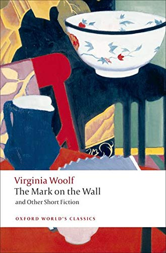9780199554997: The Mark on the Wall and Other Short Fiction (Oxford World's Classics)