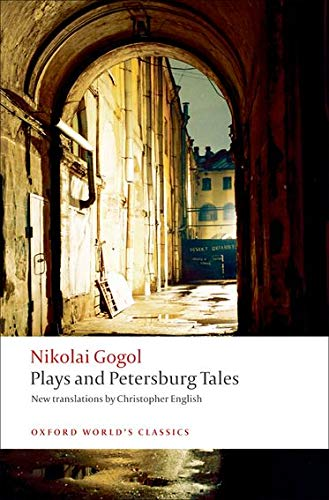 9780199555062: Plays and Petersburg Tales: Petersburg Tales; Marriage; The Government Inspector (Oxford World's Classics)
