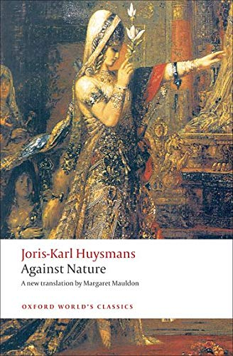 9780199555116: Against Nature: A Rebours (Oxford World's Classics)