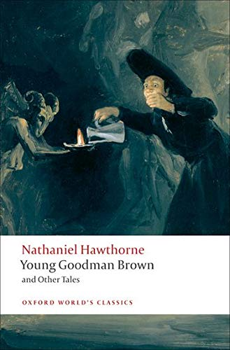 9780199555154: Oxford World's Classics. Young Goodman Brown And Other Tales (World Classics)