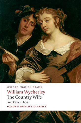 9780199555185: Oxford World's Classics: The Country Wife and Other Plays (World Classics)
