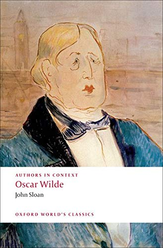 Oscar Wilde (Authors in Context) (Oxford World's Classics) (0199555214) by Sloan, John