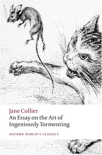 9780199555444: An Essay on the Art of Ingeniously Tormenting (Oxford World's Classics)