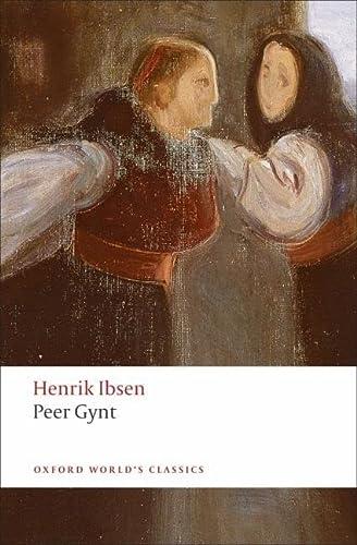 9780199555536: Peer Gynt: A Dramatic Poem (Oxford World's Classics)