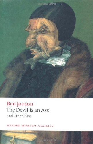 9780199555543: The Devil Is an Ass: And Other Plays (Oxford World's Classics)
