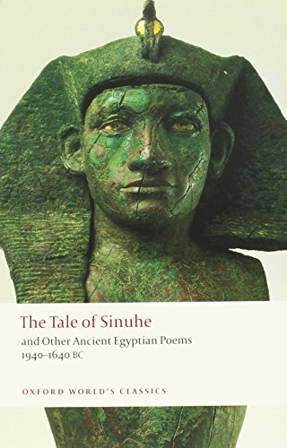 9780199555628: The Tale of Sinuhe: and Other Ancient Egyptian Poems 1940-1640 B.C. (Oxford World's Classics)