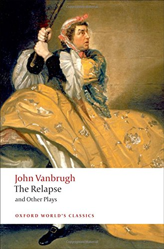9780199555697: The Relapse and Other Plays (Oxford World's Classics)