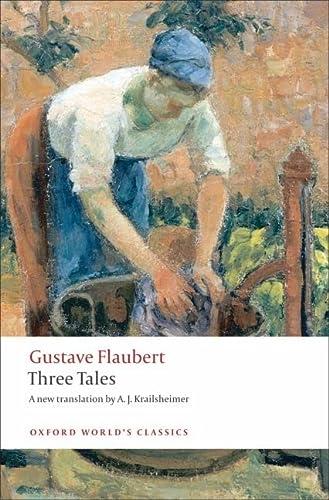 9780199555864: Three Tales (Oxford World's Classics)