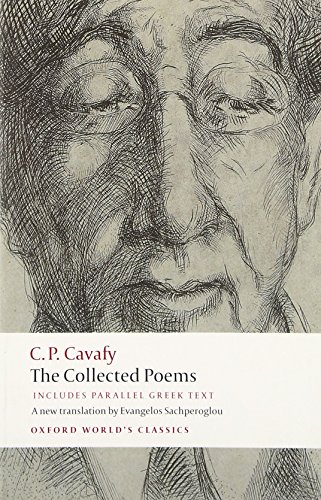 The Collected Poems: with parallel Greek text (Oxford World's Classics) (0199555958) by Cavafy, C.P.; Hirst, Anthony; Mackridge, Peter
