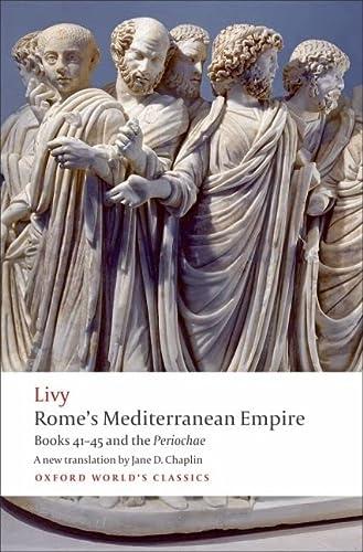 9780199556021: Rome's Mediterranean Empire Books 41-45 and the Periochae (Oxford World's Classics)