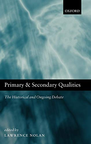9780199556151: Primary and Secondary Qualities: The Historical and Ongoing Debate