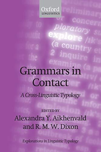 9780199556465: Grammars in Contact: A Cross-Linguistic Typology (Explorations in Linguistic Typology)