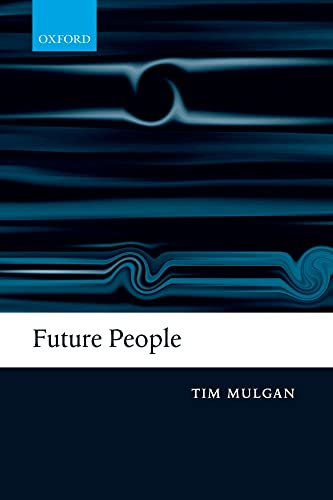9780199556731: Future People: A Moderate Consequentialist Account of our Obligations to Future Generations