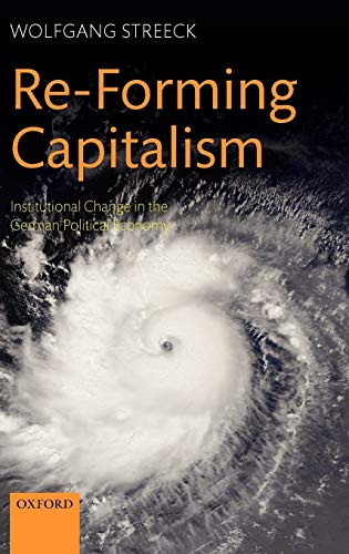 9780199556779: Re-Forming Capitalism: Institutional Change in the German Political Economy