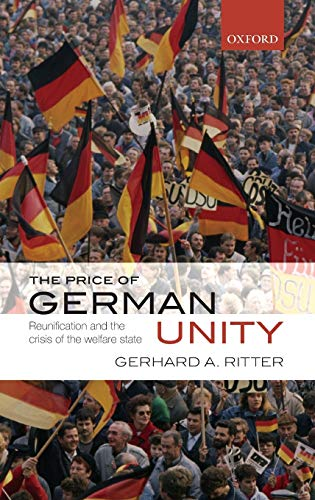 9780199556823: The Price of German Unity: Reunification and the Crisis of the Welfare State