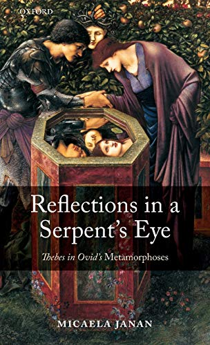 9780199556922: Reflections in a Serpent's Eye: Thebes in Ovid's Metamorphoses
