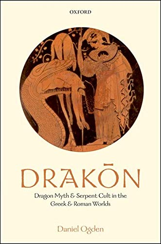 9780199557325: Drakon: Dragon Myth and Serpent Cult in the Greek and Roman Worlds