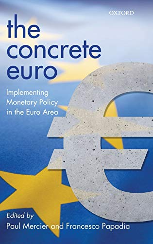 9780199557523: The Concrete Euro: Implementing Monetary Policy in the Euro Area