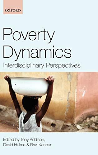 9780199557547: Poverty Dynamics: Interdisciplinary Perspectives