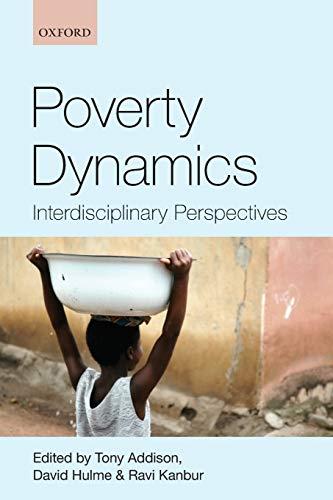 9780199557554: Poverty Dynamics: Interdisciplinary Perspectives