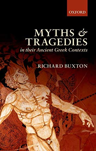 9780199557615: Myths and Tragedies in their Ancient Greek Contexts