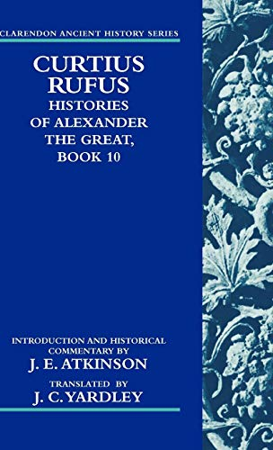 Curtius Rufus, Histories of Alexander the Great, Book 10 (Clarendon Ancient History Series) (Bk. 10...