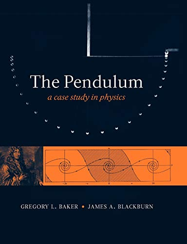 9780199557684: The Pendulum: A Case Study in Physics