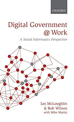 9780199557721: Digital Government at Work: A Social Informatics Perspective