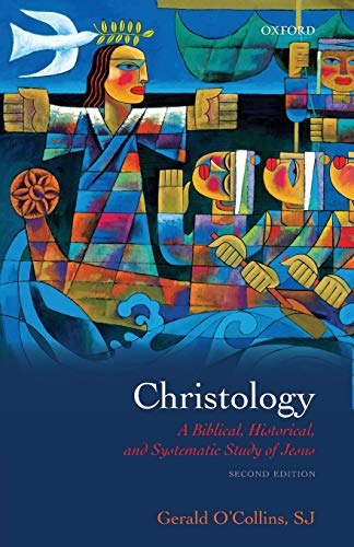9780199557875: Christology: A Biblical, Historical, and Systematic Study of Jesus