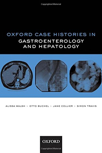 9780199557899: Oxford Case Histories in Gastroenterology and Hepatology