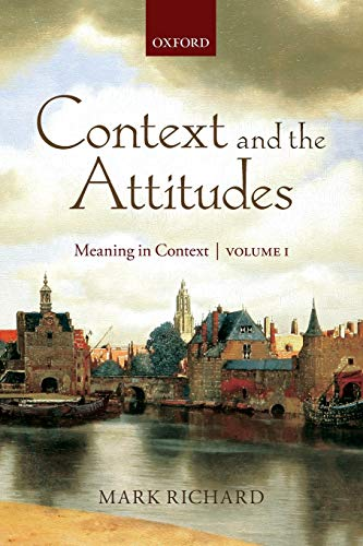 9780199557943: Context and the Attitudes: Meaning in Context, Volume 1