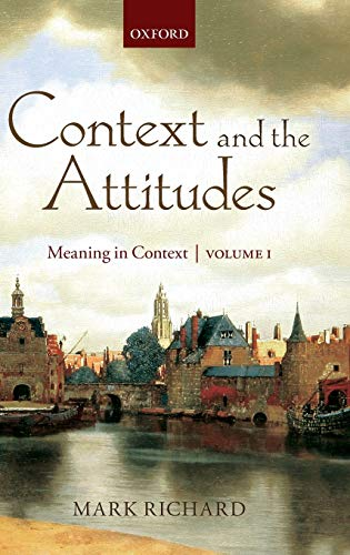 9780199557950: Context and the Attitudes: Meaning in Context, Volume 1